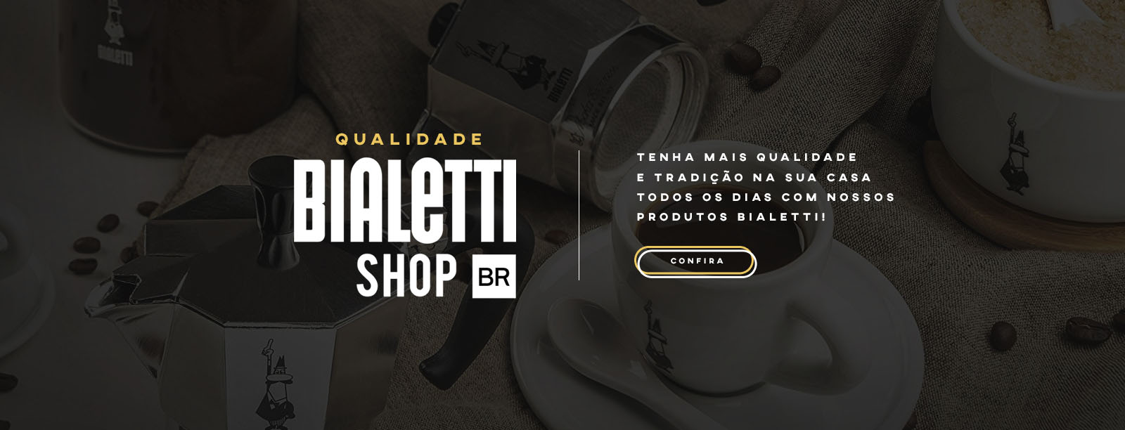 Banner - Qualidade Bialetti